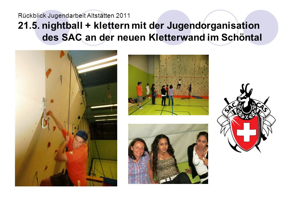 Rückblick Jugendarbeit Altstätten 2011 21. 5