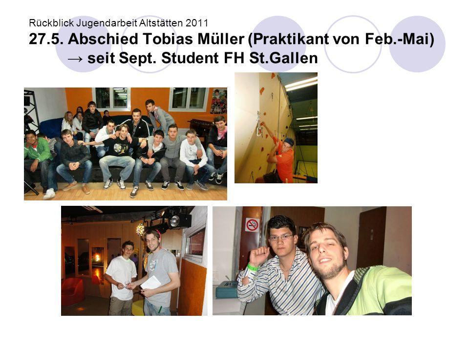 Rückblick Jugendarbeit Altstätten 2011 27. 5