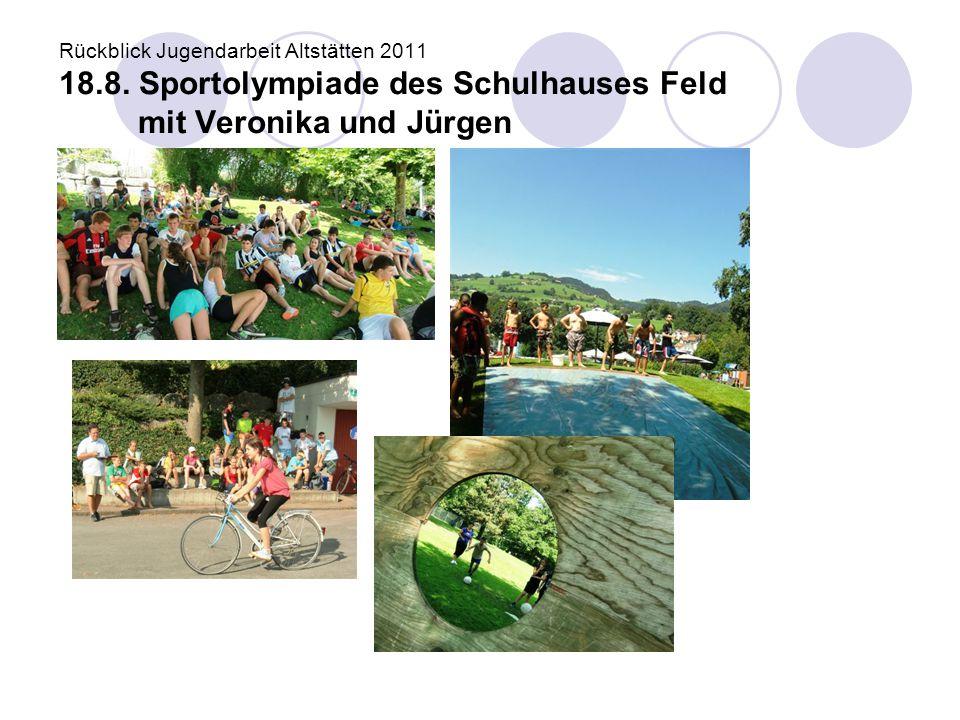 Rückblick Jugendarbeit Altstätten 2011 18. 8