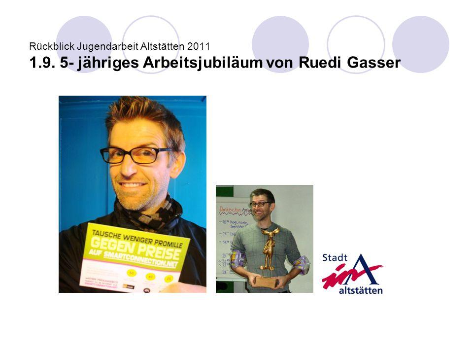 Rückblick Jugendarbeit Altstätten 2011 1. 9