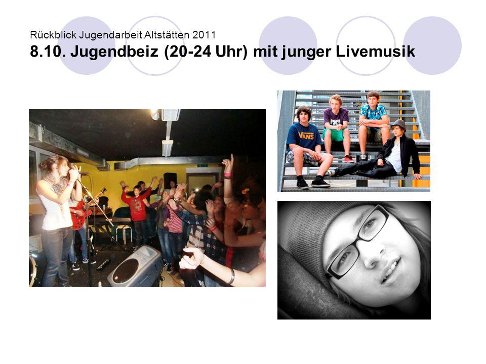 Rückblick Jugendarbeit Altstätten 2011 8. 10