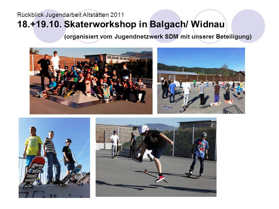 Rückblick Jugendarbeit Altstätten 2011 18. +19. 10