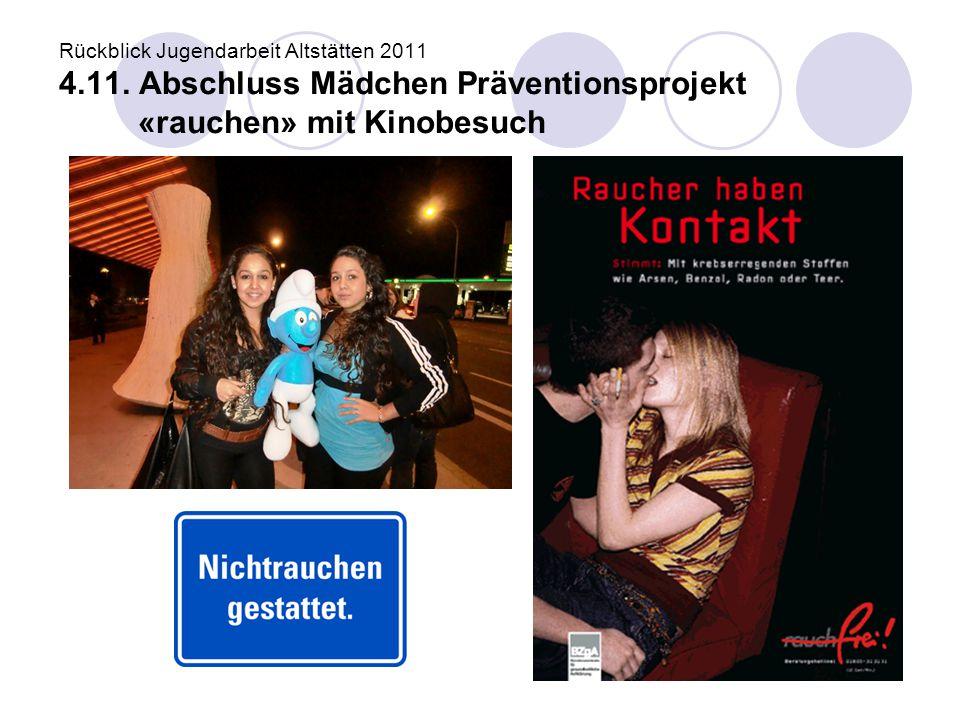 Rückblick Jugendarbeit Altstätten 2011 4. 11