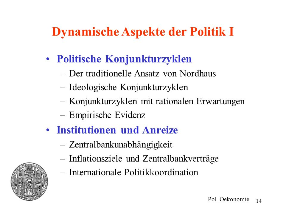 Dynamische Aspekte der Politik I