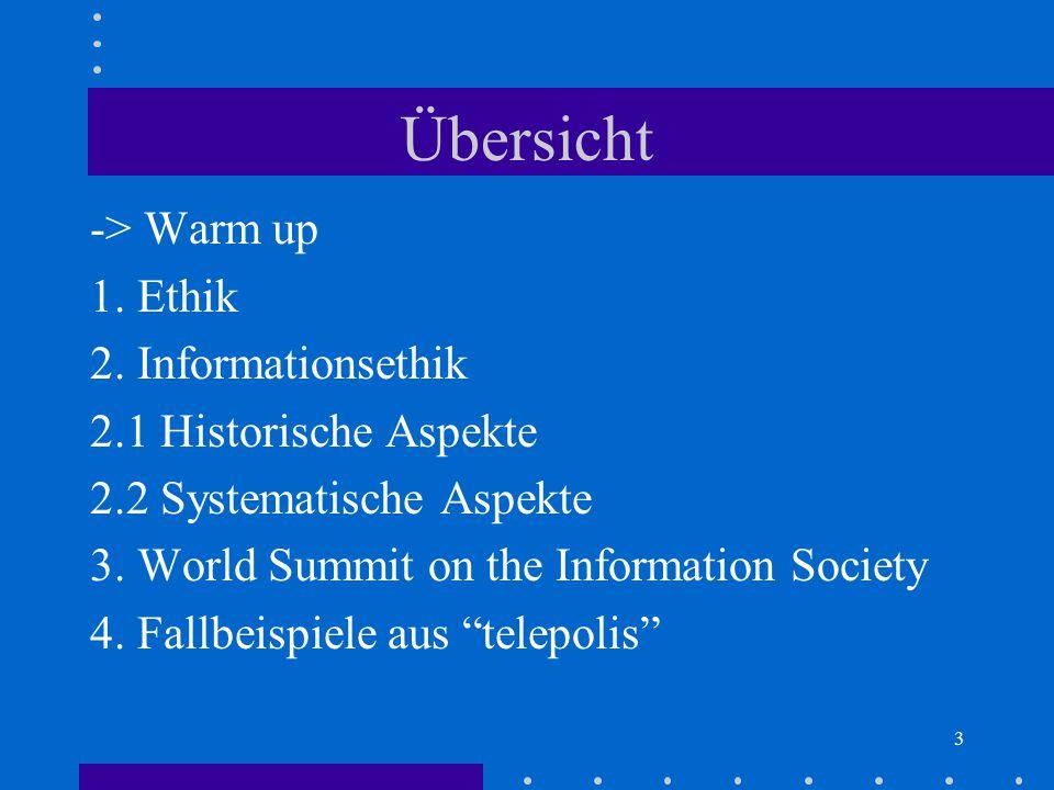 Übersicht -> Warm up 1. Ethik 2. Informationsethik