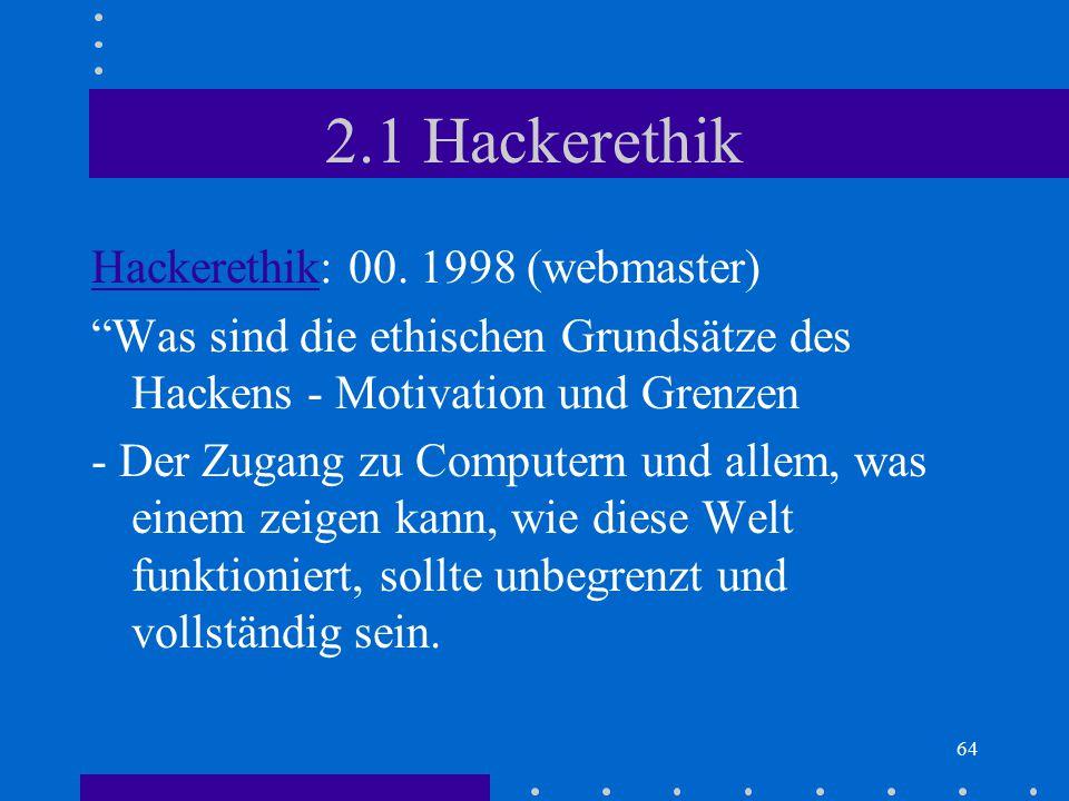2.1 Hackerethik Hackerethik: 00. 1998 (webmaster)