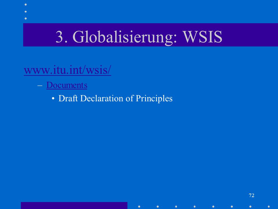 3. Globalisierung: WSIS   Documents