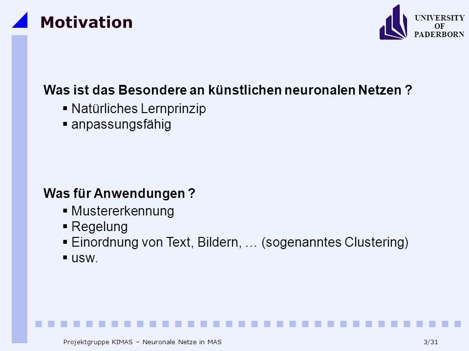 Motivation Was ist das Besondere an künstlichen neuronalen Netzen