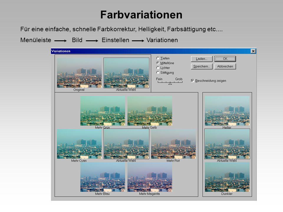 Farbvariationen Für eine einfache, schnelle Farbkorrektur, Helligkeit, Farbsättigung etc....
