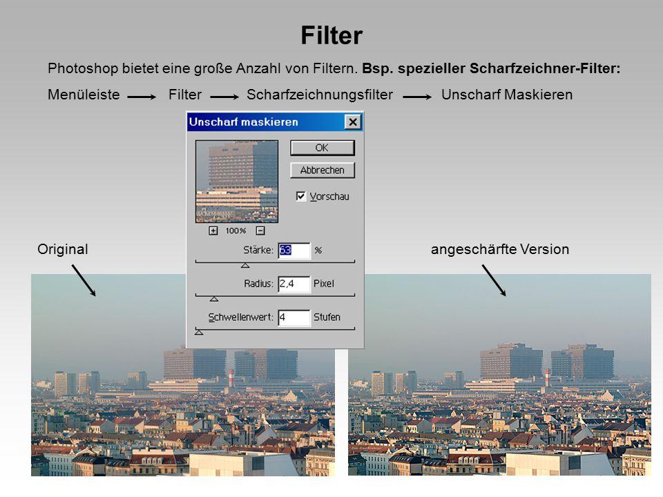 Filter Photoshop bietet eine große Anzahl von Filtern. Bsp. spezieller Scharfzeichner-Filter: