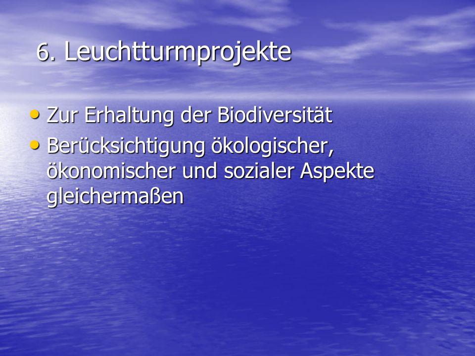 6. Leuchtturmprojekte Zur Erhaltung der Biodiversität