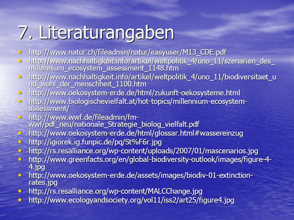 7. Literaturangaben http://www.natur.ch/fileadmin/natur/easyuser/M13_CDE.pdf.