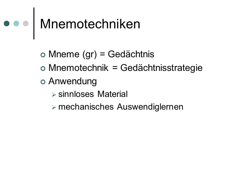 Mnemotechniken Mneme (gr) = Gedächtnis
