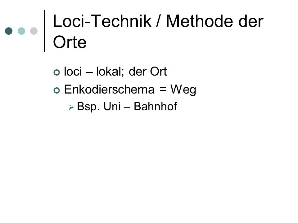 Loci-Technik / Methode der Orte