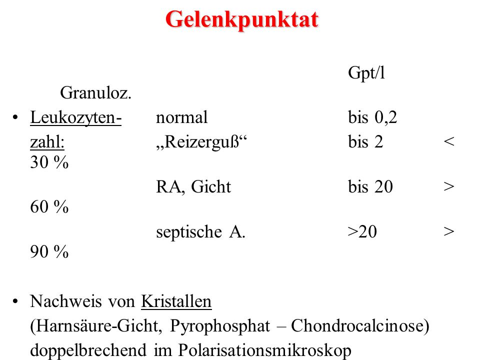 Gelenkpunktat Gpt/l Granuloz. Leukozyten- normal bis 0,2