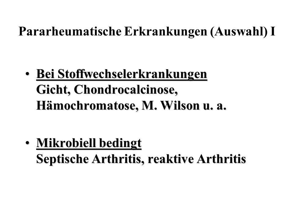 Pararheumatische Erkrankungen (Auswahl) I