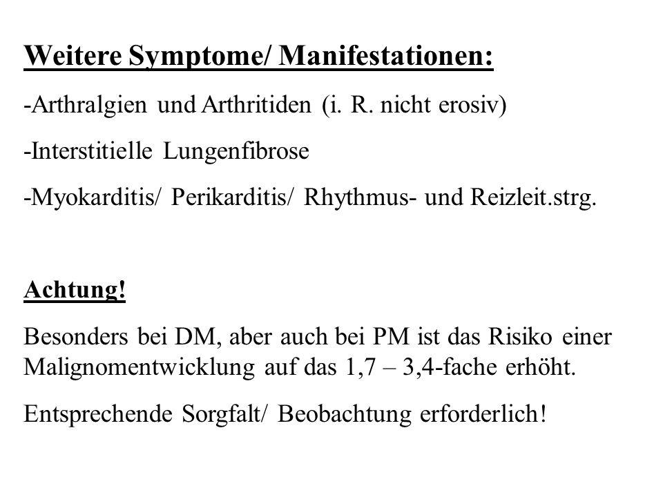 Weitere Symptome/ Manifestationen: