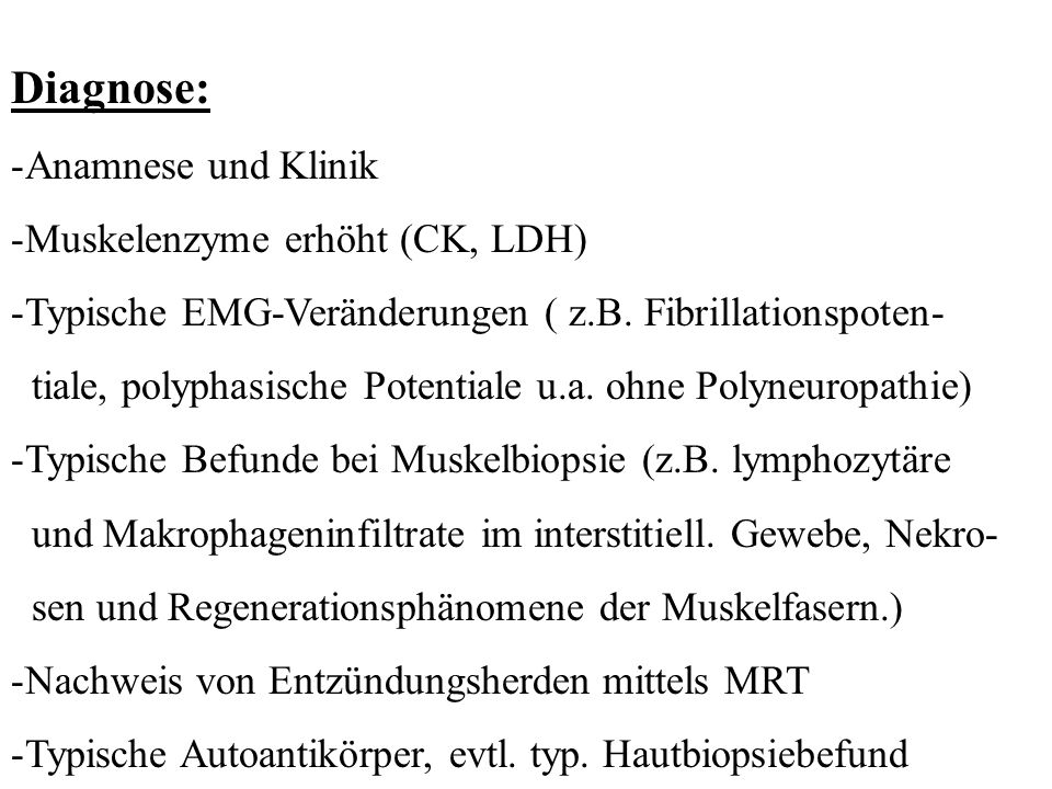 Diagnose: Anamnese und Klinik Muskelenzyme erhöht (CK, LDH)