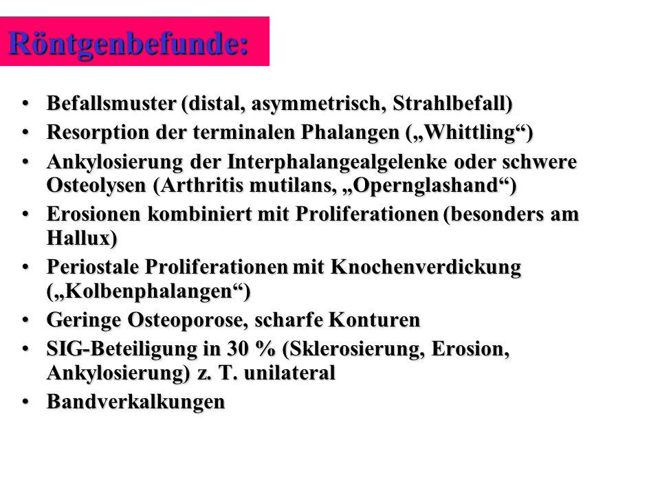 Röntgenbefunde: Befallsmuster (distal, asymmetrisch, Strahlbefall)