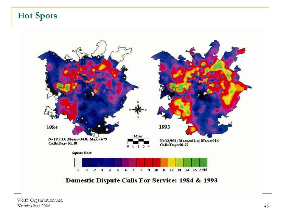 Hot Spots Wolff: Organisation und Kriminalität 2006