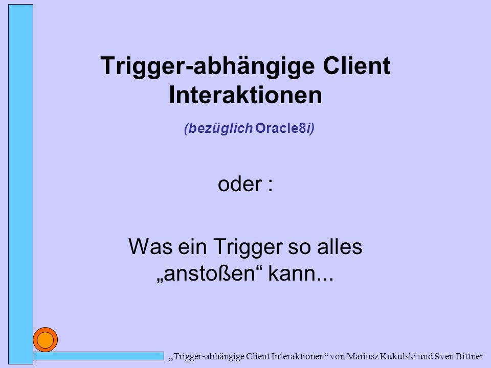 Trigger-abhängige Client Interaktionen (bezüglich Oracle8i)