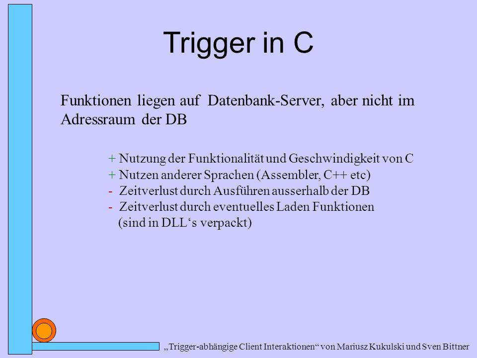 Trigger in C Funktionen liegen auf Datenbank-Server, aber nicht im