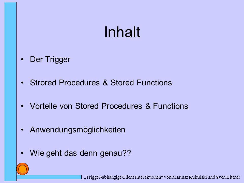 Inhalt Der Trigger Strored Procedures & Stored Functions