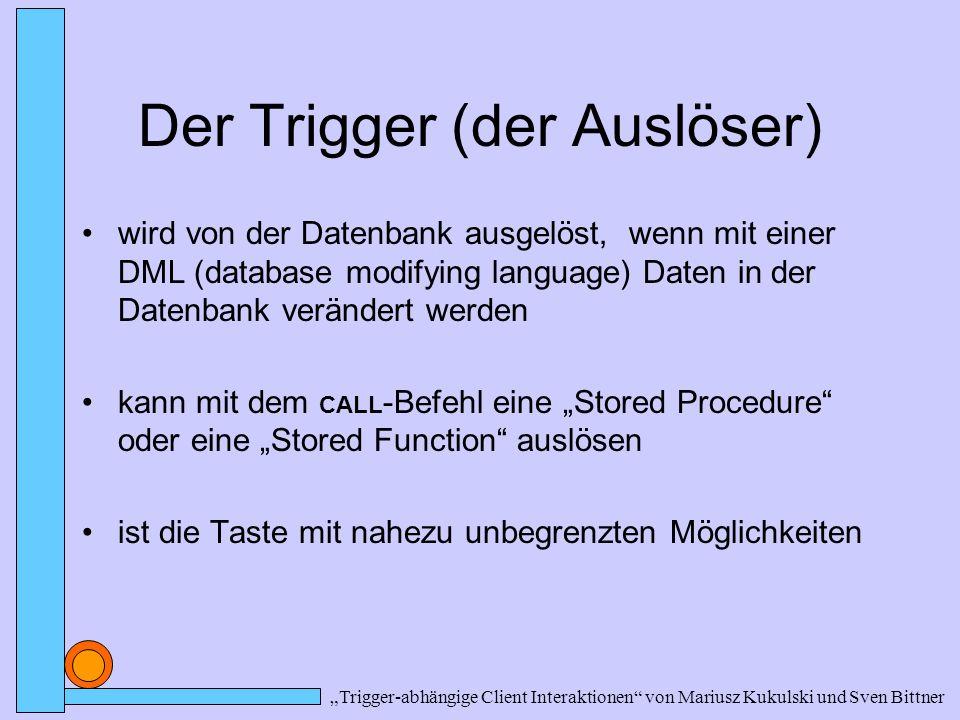 Der Trigger (der Auslöser)