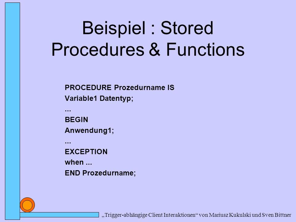 Beispiel : Stored Procedures & Functions