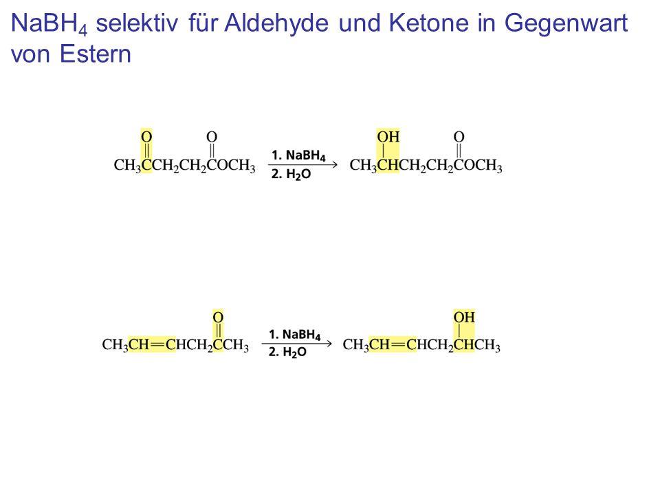NaBH4 selektiv für Aldehyde und Ketone in Gegenwart von Estern