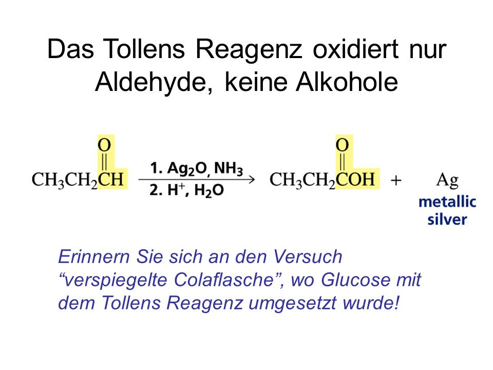 Das Tollens Reagenz oxidiert nur Aldehyde, keine Alkohole