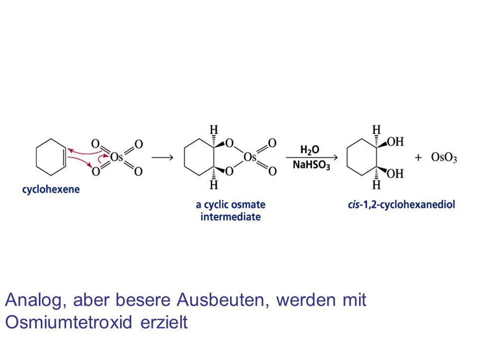 Analog, aber besere Ausbeuten, werden mit Osmiumtetroxid erzielt