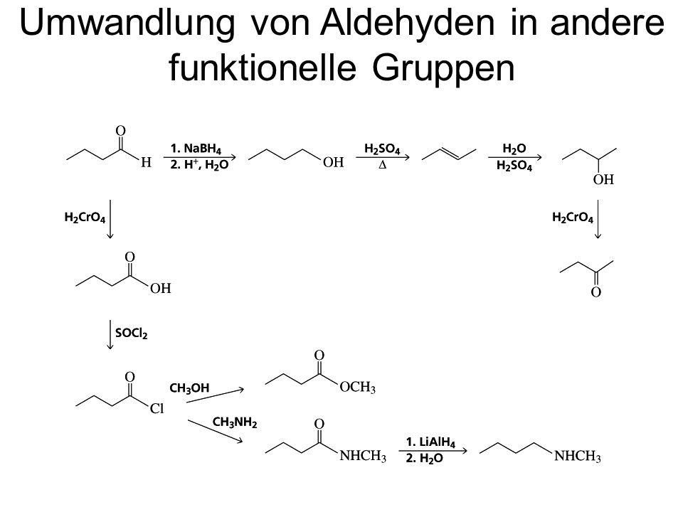 Umwandlung von Aldehyden in andere funktionelle Gruppen