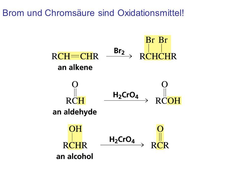 Brom und Chromsäure sind Oxidationsmittel!