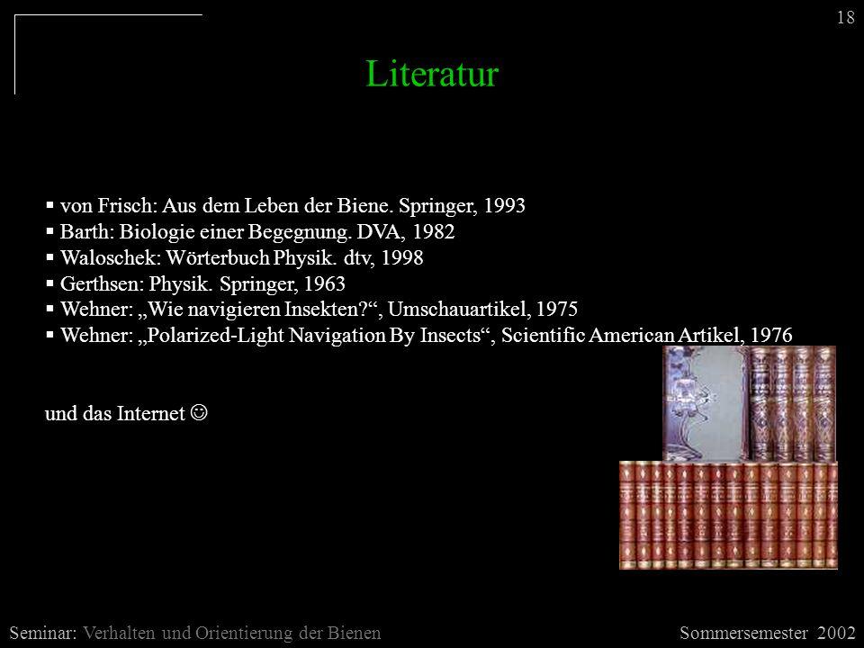Literatur von Frisch: Aus dem Leben der Biene. Springer, 1993