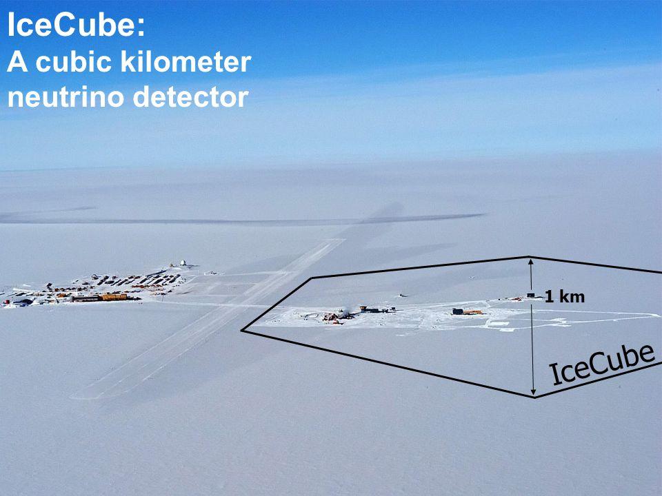 IceCube: A cubic kilometer neutrino detector IceCube 1 km