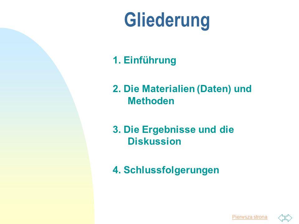 Gliederung 1. Einführung 2. Die Materialien (Daten) und Methoden