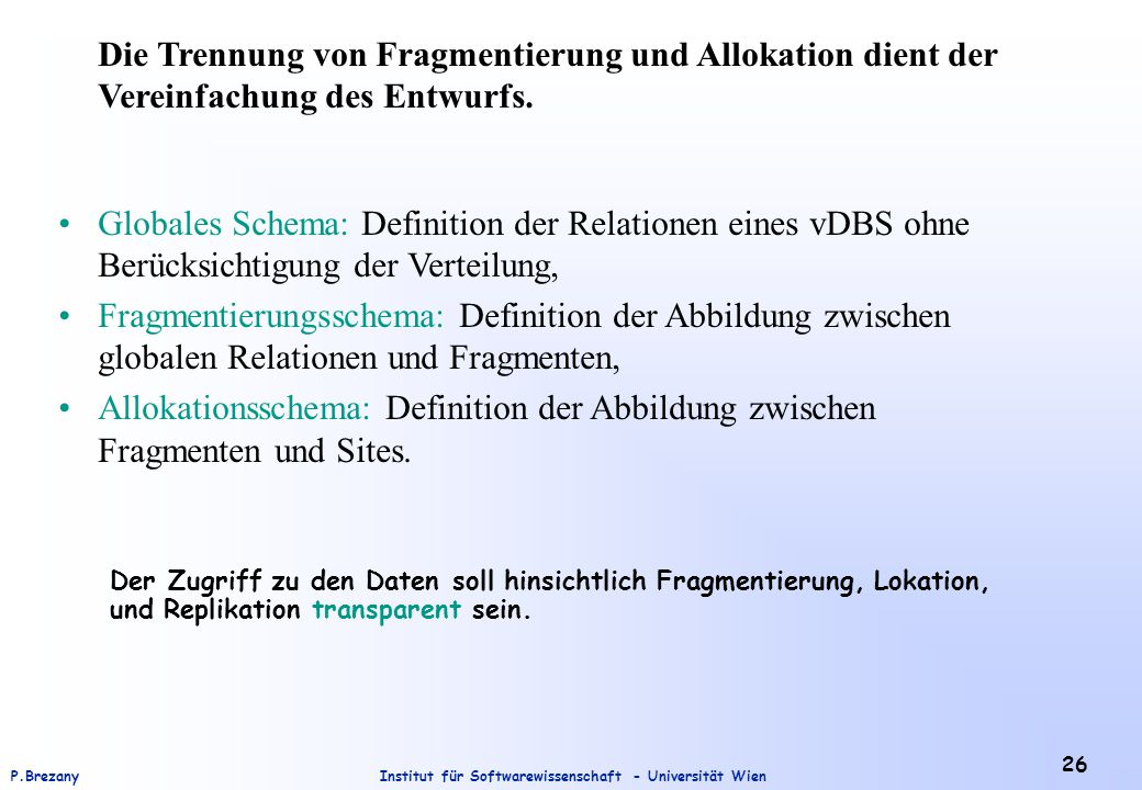 Die Trennung von Fragmentierung und Allokation dient der Vereinfachung des Entwurfs.