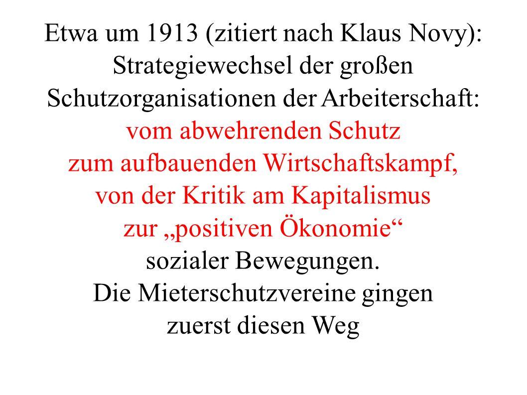 Etwa um 1913 (zitiert nach Klaus Novy): Strategiewechsel der großen