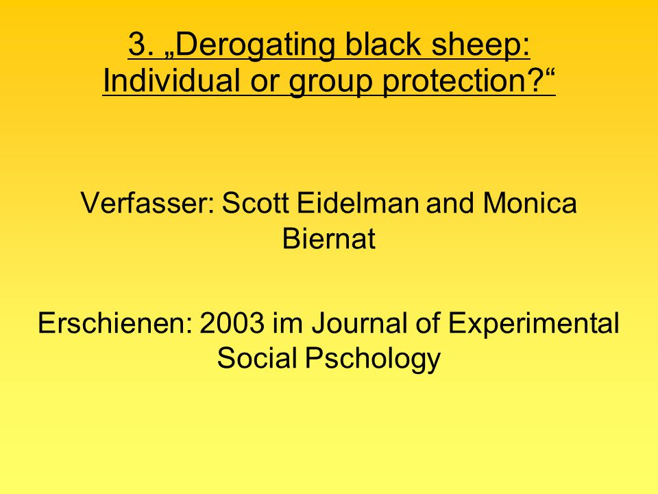 "3. ""Derogating black sheep: Individual or group protection"