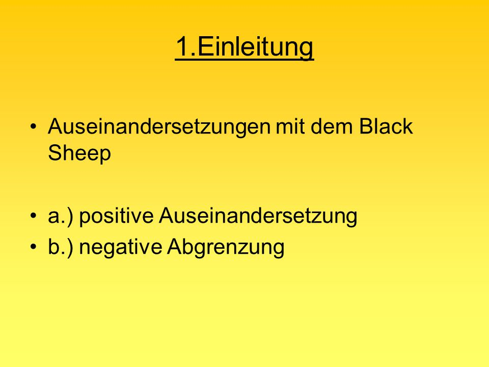 1.Einleitung Auseinandersetzungen mit dem Black Sheep