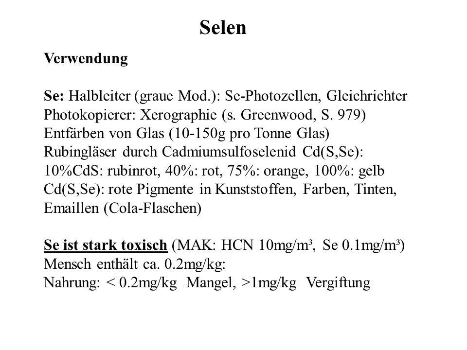 Selen Verwendung. Se: Halbleiter (graue Mod.): Se-Photozellen, Gleichrichter. Photokopierer: Xerographie (s. Greenwood, S. 979)