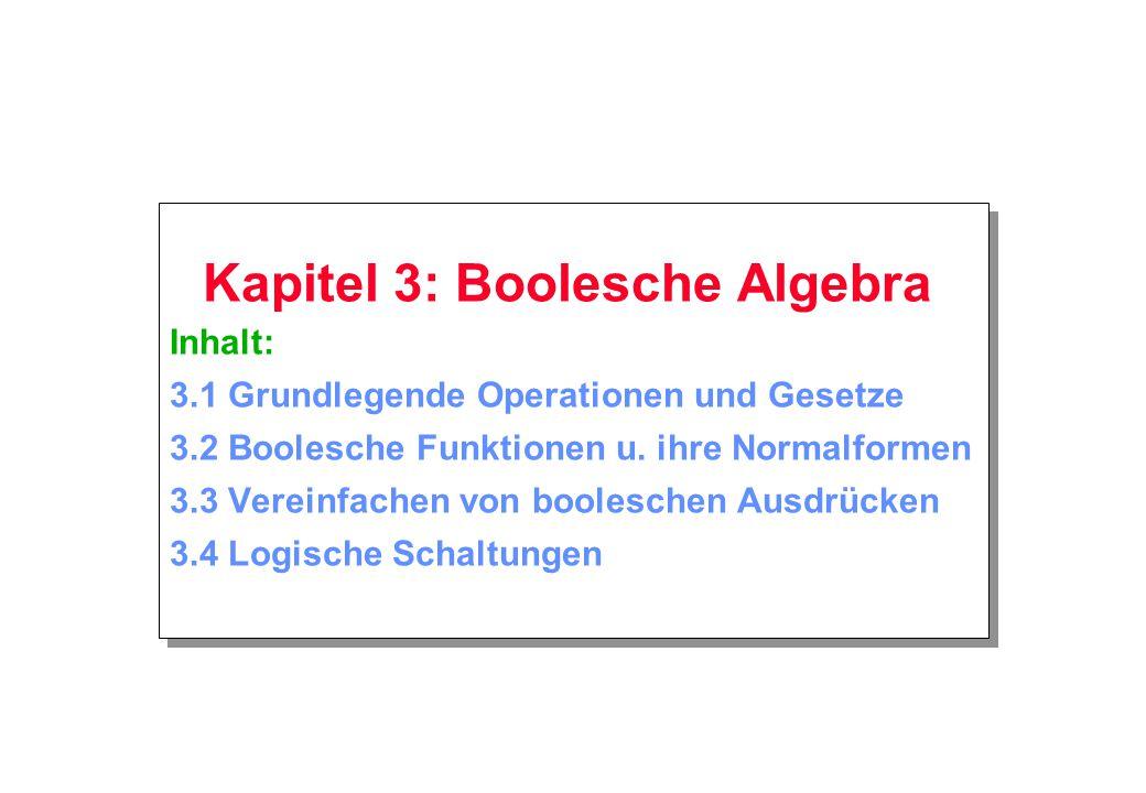Kapitel 3: Boolesche Algebra Inhalt: 3