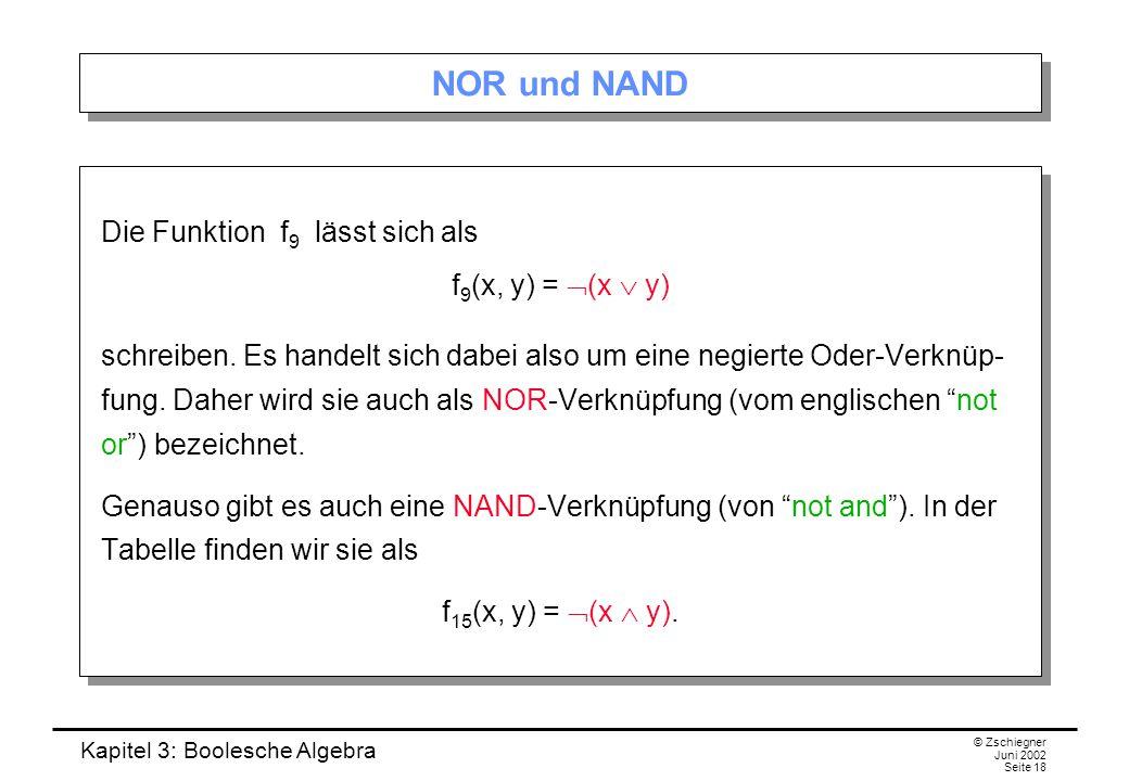 NOR und NAND Die Funktion f9 lässt sich als f9(x, y) = (x  y)