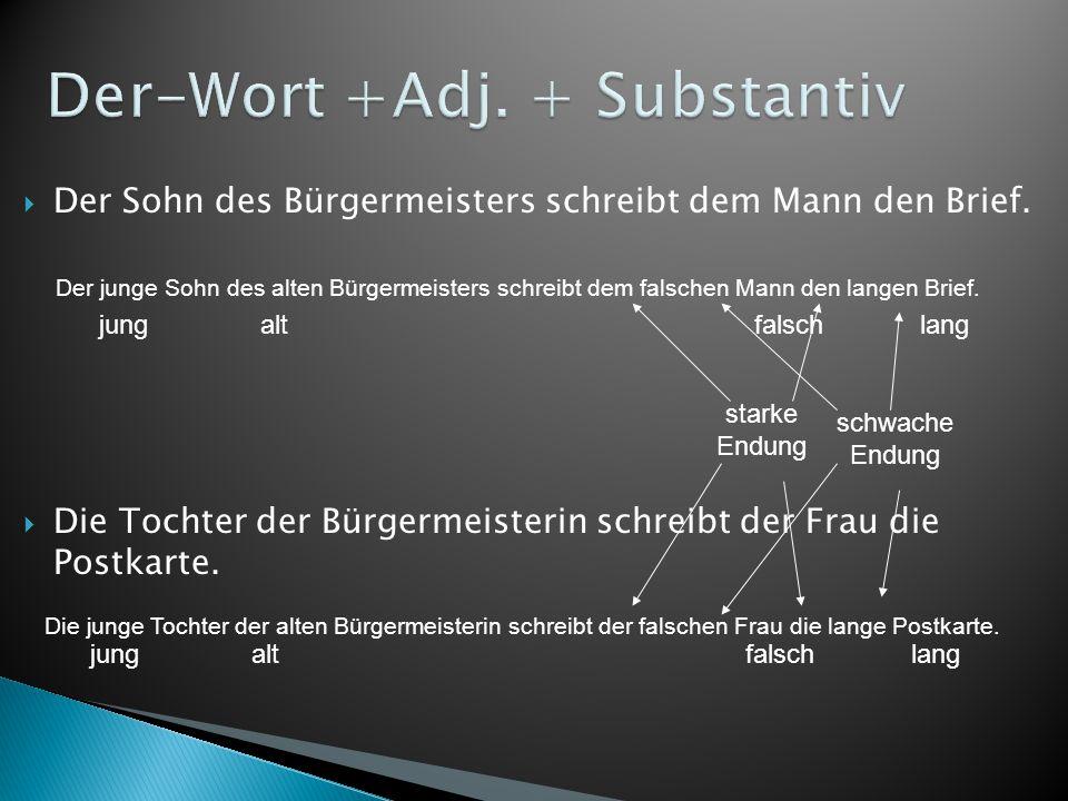 Der-Wort +Adj. + Substantiv