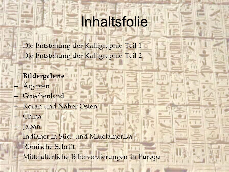 Inhaltsfolie Die Entstehung der Kalligraphie Teil 1