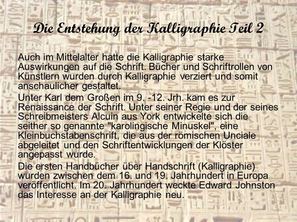 Die Entstehung der Kalligraphie Teil 2
