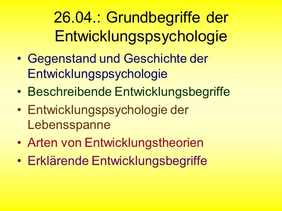 26.04.: Grundbegriffe der Entwicklungspsychologie