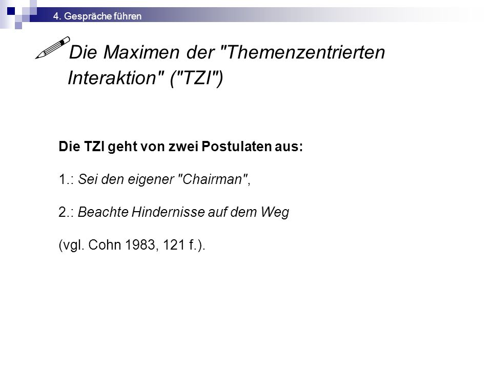  Die Maximen der Themenzentrierten Interaktion ( TZI )