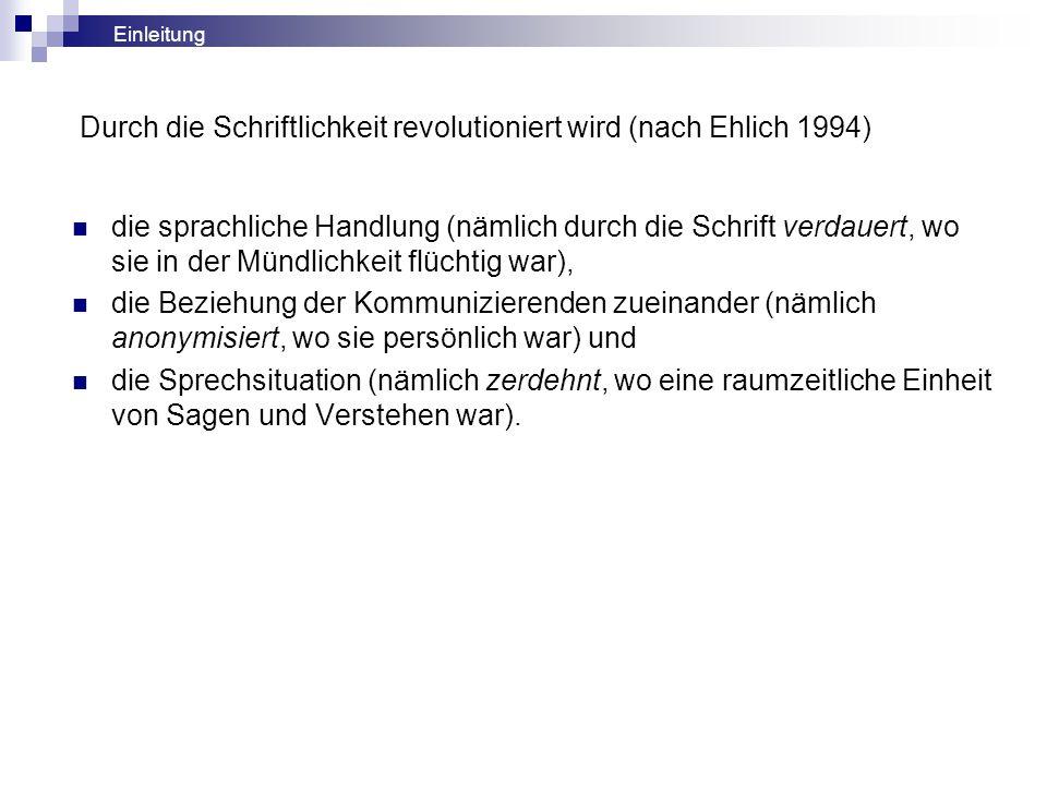 Durch die Schriftlichkeit revolutioniert wird (nach Ehlich 1994)